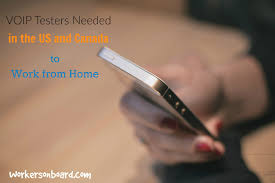 voip testers needed in the us canada to work from home