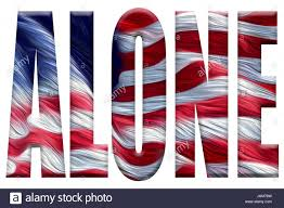 Country American Flag Digital Illustration America Alone American Flag With The Word