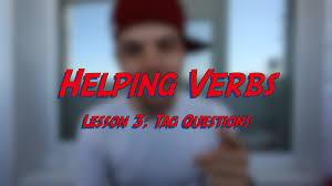 helping verbs lesson 3 tag questions learn english online