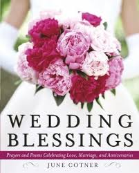 wedding blessings wedding blessings prayers and poems celebrating marriage