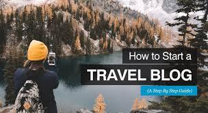 How to start a travel blog and make money step by step guide