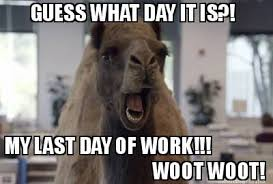 Last Day Of Work Meme - meme maker guess what day it is my last day of work woot