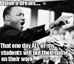Teacher Meme Generator - meme creator i have a dream that one day all of my students