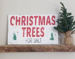 christmas trees for sale wood sign distressed christmas sign
