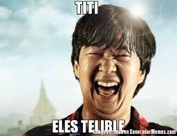 Titi Meme - titi eles telible meme de chino que paso ayer imagenes memes