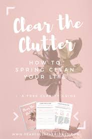 Time For Spring Cleaning by How To Clear The Clutter U0026 Spring Clean Your Life