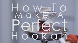 beginners hookah guide how to setup and make a perfect hookah hd