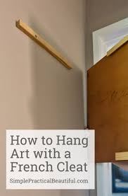 how to hang art with a french cleat simple practical beautiful
