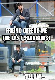 Starburst Meme - sad keanu memes quickmeme