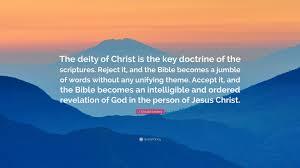 j oswald sanders quote u201cthe deity of christ is the key doctrine