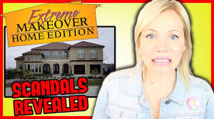 extreme home makeover scandals revealed youtube