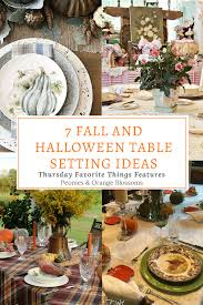 7 fall and halloween table setting ideas tft petite haus