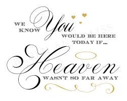 printable wedding in memory of loved one we you would be