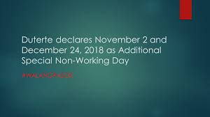 nonworking duterte declares nov 2 and december 24 2018 as additional special