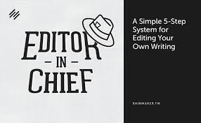 A Simple   Step System for Editing Your Own Writing   Copyblogger