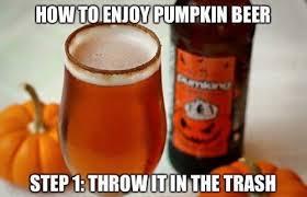 Beer Meme - how to enjoy pumpkin beer memes and comics