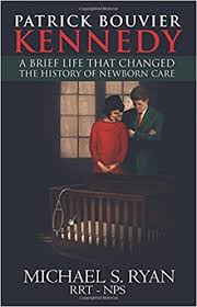 patrick bouvier kennedy patrick bouvier kennedy a brief life that changed the history of