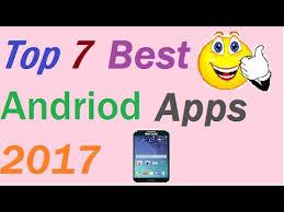 top free android apps top 7 free android apps 2017 best apps explain in
