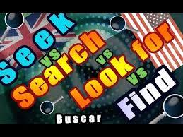 Seeking Que Significa Diferencia Entre Seek Search Look For Y Find En Inglés Rápido Y
