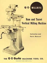 u s burke millrite mv 1 vertical milling machine operator u0026 parts