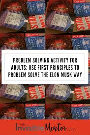 problem solving activity for adults first principles u0026 elon musk problem solving activity for adults elon musk first principles