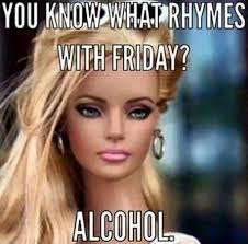 Memes About Friday - you know what rhymes with friday meme