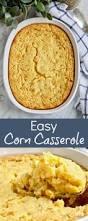 thanksgiving recipes corn best 25 easy corn casserole ideas on pinterest easy corn