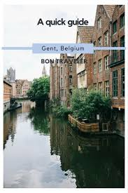 ghent city guide best 25 ghent belgium ideas on pinterest