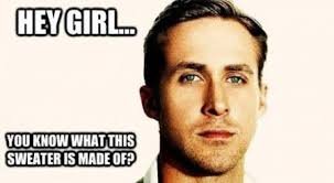 Ryan Gosling Acts Out Hey Girl Meme - hey girl dose