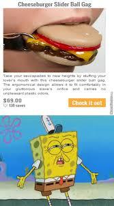 Meme Gag - cheeseburger slider ball gag by defaultprofilepicz meme center
