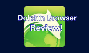 dolphin apk browser best browser for android dolphin browser review