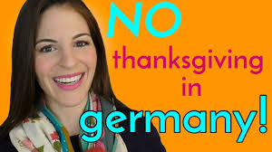thanksgiving why why i don u0027t celebrate thanksgiving in germany youtube
