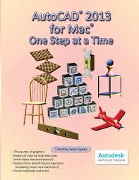 autocad 2013 for mac one step at a time timothy sean sykes