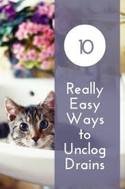 really easy ways to unclog drains
