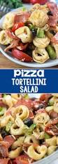 yummy pasta salad pizza tortellini salad crazy for crust