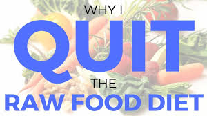 Why I Quit The Raw Food Diet Youtube