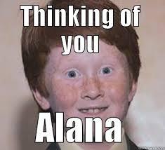 Alana Meme - alana s stinksenall quickmeme