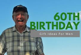 gift for turning 60 15 unique gift ideas for men turning 60 hahappy gift ideas