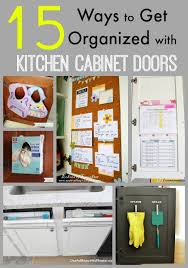 Kitchen Cabinet Organize 15 Ways To Get Organized With Kitchen Cabinet Doors