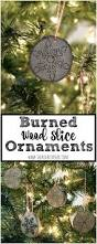 burned wood slice ornaments ornament holidays and gift