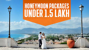 5 best honeymoon packages rs 1 5 lakh india