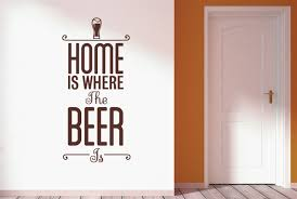 Home Is Quotes by Aliexpress Com Buy Home Is Where The Beer Is Wall Stickers