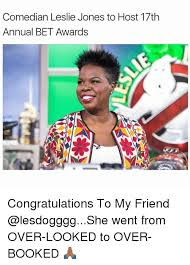 Bet Awards Meme - comedian leslie jones to host 17th annual bet awards congratulations