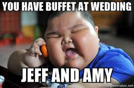 Funny Wedding Memes - you have buffet at wedding az meme funny memes funny pictures