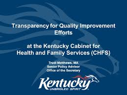 cabinet for health and family services lexington ky transparency for quality improvement efforts at the kentucky cabinet
