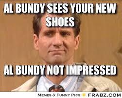 Al Bundy Memes - al bundy shoe memes memes pics 2018