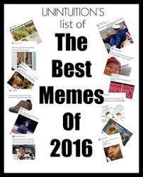Memes List - unintuition s best memes of 2016 unintuition