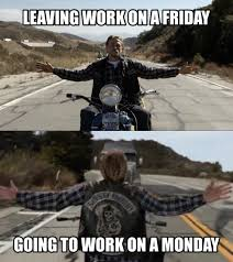 Leaving Work On Friday Meme - leaving work on friday going to work on a monday memes and comics