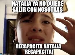 Natalia Meme - natalia ya no quiere salir con nosotras karen meme on memegen