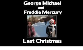 Freddie Mercury Meme - george michael and freddie mercury last christmas meme on sizzle